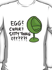 Egg chair????? T-Shirt