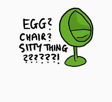Egg chair????? Unisex T-Shirt