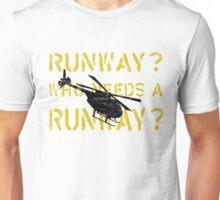 Who Needs a Runway? Unisex T-Shirt
