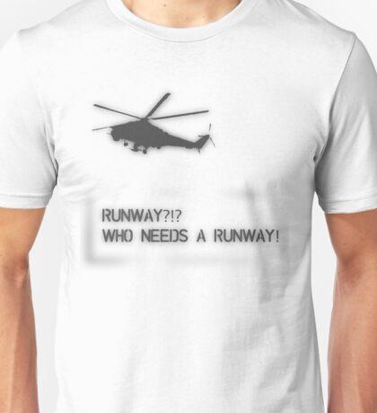 Runway? Unisex T-Shirt