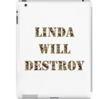 Linda Will Destroy iPad Case/Skin