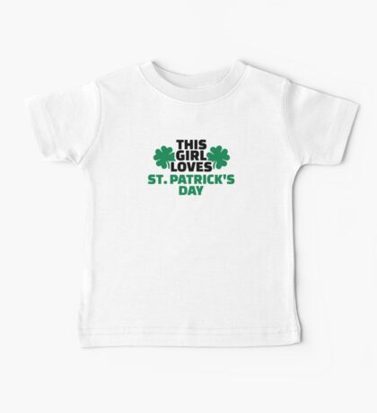 This girl loves St. Patrick's day Baby Tee