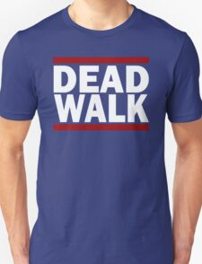 THE DEAD WALK T-Shirt