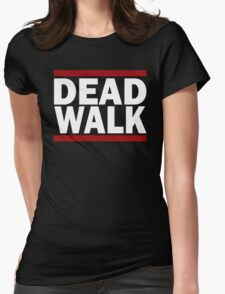 THE DEAD WALK Womens Fitted T-Shirt