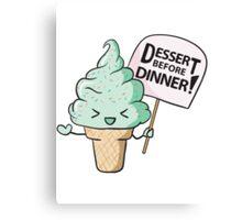 Dessert Before Dinner! Canvas Print