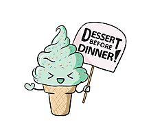 Dessert Before Dinner! Photographic Print