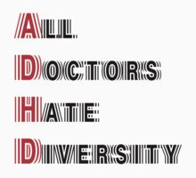 All Doctors Hate Diversity Kids Clothes