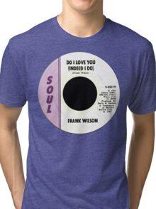 Do I Love you Tri-blend T-Shirt