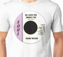 Do I Love you Unisex T-Shirt