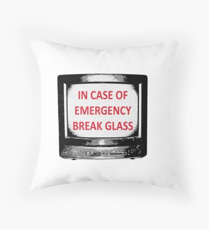 IN CASE OF EMERGENCY Throw Pillow