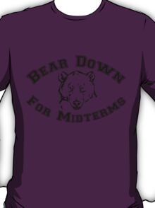 Bear Down for Midterms T-Shirt