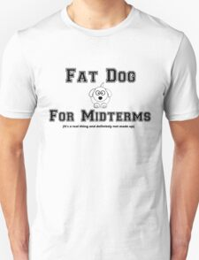 Fat Dog for Midterms T-Shirt