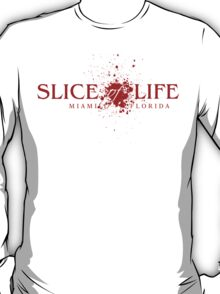 Slice of Life T-Shirt