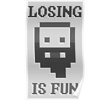 Dwarf Fortress - Losing is Fun! Poster