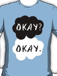 Okay? T-Shirt