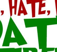 LOATHE ENTIRELY! Sticker