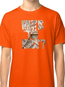 No Such Thing As Too Much Money Shirt Classic T-Shirt