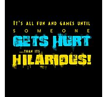 It's all fun and games Photographic Print