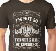 1966 - I'm Not 50 I'm 18 With 32 Years Of Experienc Unisex T-Shirt