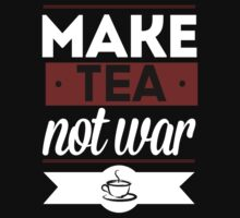 Make Tea, Not War  Kids Clothes