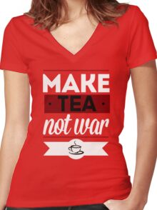 Make Tea, Not War  Women's Fitted V-Neck T-Shirt