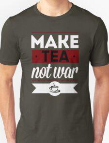 Make Tea, Not War  Unisex T-Shirt
