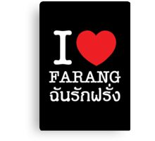 I Love (Heart) Farang Canvas Print