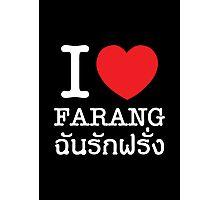 I Love (Heart) Farang Photographic Print