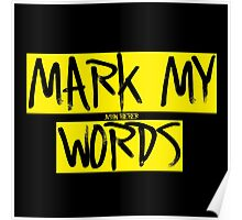 Mark my words Poster