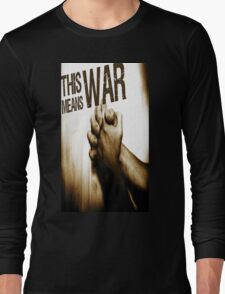 This Means War! Long Sleeve T-Shirt