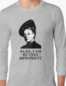 Alas, I am Beyond Impropriety Long Sleeve T-Shirt