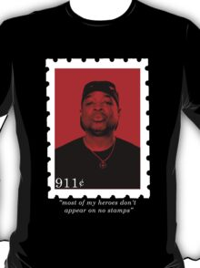 """most of my heroes don't appear on no stamps"" T-Shirt"