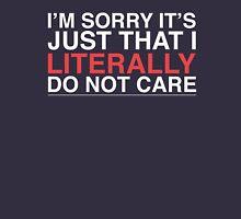 I don't care! Unisex T-Shirt