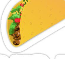 """""""I hate tacos!"""" Said no juan ever Sticker"""
