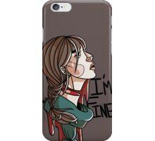 Just Fine iPhone Case/Skin