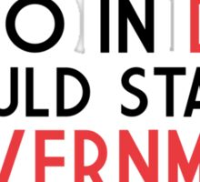 I'm so in debt I could start a government Sticker