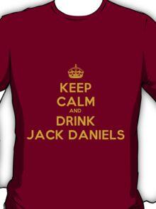 Keep Calm and Drink Jack Daniels T-Shirt