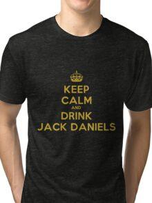 Keep Calm and Drink Jack Daniels Tri-blend T-Shirt