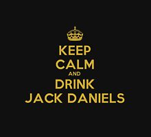 Keep Calm and Drink Jack Daniels Unisex T-Shirt