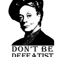Don't be Defeatist Dear by QueenOfRandom
