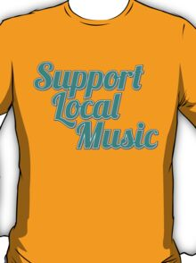 Support Local Music T-Shirt