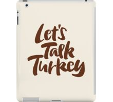 """""""Let's Talk Turkey"""" Thanksgiving Dinner or Business Meeting Hand Lettering iPad Case/Skin"""