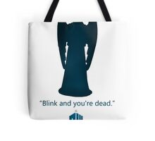 Blink, and you're dead. Tote Bag
