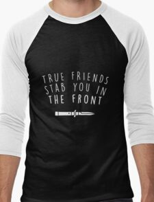 True friends stab you in the front Men's Baseball ¾ T-Shirt