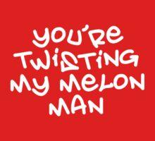 Twisting my melon by bkxxl