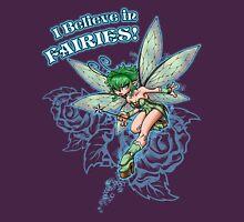 I believe in fairies! Unisex T-Shirt