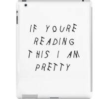If you're reading this I am pretty iPad Case/Skin