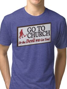 Go to Church Sign in Alabama Tri-blend T-Shirt