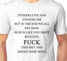 Stoner Quote Unisex T-Shirt