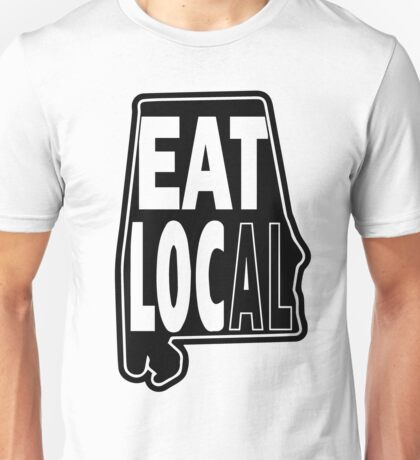 eat local Alabama black print Unisex T-Shirt